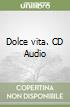 Dolce vita. CD Audio