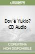 Dov'� Yukio? CD Audio