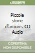 Piccole storie d'amore. CD Audio