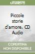 Piccole storie d'amore. CD Audio