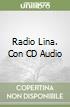 Radio Lina. Con CD Audio