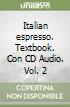 Italian espresso. Textbook. Con CD Audio (2) libro