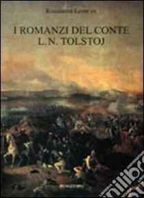 I romanzi del conte L. N. Tolstoj libro di Leont'ev Konstantin; Iannello G. (cur.)