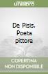 De Pisis. Poeta pittore libro