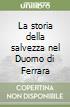 La storia della salvezza nel Duomo di Ferrara libro