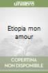 Etiopia mon amour libro