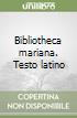 Bibliotheca mariana. Testo latino