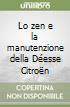 Lo zen e la manutenzione della Déesse Citroën libro