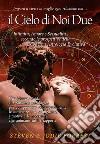 Il cielo di noi due. Intimità, amore e sessualità secondo la moderna astrologia evolutiva libro
