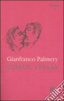 Italia, Italia. Paesaggi morali libro di Palmery Gianfranco
