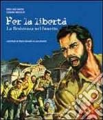 Per la libertà. La Resistenza nel fumetto