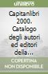 Capitanlibri 2000. Catalogo degli autori ed editori della provincia di Foggia (2000)