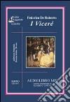I Viceré. Audiolibro. 2 CD Audio formato MP3. Ediz. integrale libro