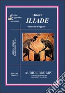 Iliade. Audiolibro. 2 CD Audio formato MP3. Ediz. integrale  di Omero