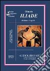 Iliade. Audiolibro. 2 CD Audio formato MP3. Ediz. integrale libro