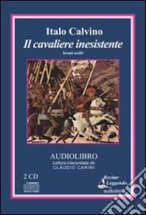 Il cavaliere inesistente. Brani scelti. Audiolibro. 2 CD Audio  di Calvino Italo