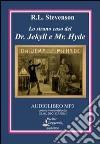Lo strano caso del dr. Jekyll e mr. Hyde. Audiolibro. CD Audio formato MP3. Ediz. integrale libro