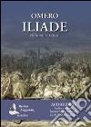 Omero: Iliade. Audiolibro. CD Audio formato MP3 libro