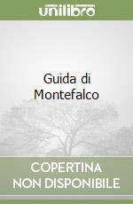 Guida di Montefalco libro di Nessi Silvestro