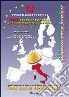 Terza giornata nazionale per la sicurezza nei cantieri. In Italia e non solo. Sicurezza senza frontiere
