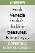 Friuli Venezia Giulia's hidden treasures. Farmstay itineraries