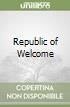 Republic of Welcome libro