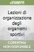 Lezioni di organizzazione degli organismi sportivi libro