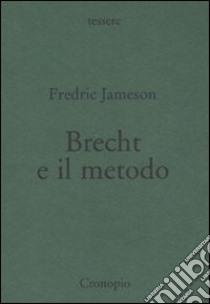 Brecht e il metodo libro di Jameson Fredric