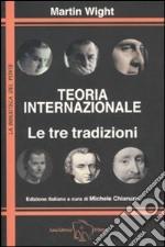 Teoria internazionale. Le tre tradizioni libro