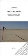 Il tackle nel deserto. L'altro volto del mondo arabo visto attraverso un pallone libro