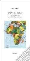 L'Africa nel pallone. Taccuino di viaggio verso il mondiale sudafricano libro