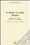 Le madri e la virilit� olimpica. Studi sulla storia segreta dell'antico mondo mediterraneo