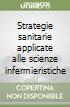 Strategie sanitarie applicate alle scienze infermieristiche libro