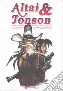 Altai & Jonson libro di Sclavi Tiziano - Cavazzano Giorgio