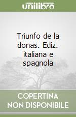 Triunfo de la donas. Ediz. italiana e spagnola libro di Rodruguez del Padrón Juan