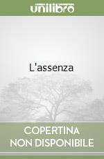 L'assenza libro di Caprini Ginesi Renata