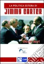 La politica estera di Jimmy Carter libro