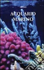 Acquario marino. Ediz. illustrata libro