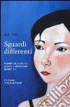 Sguardi differenti. Il punto su sessismo, gender e alienazione genitoriale libro