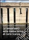 Le invarianti nella tomba Brion di Carlo Scarpa libro