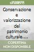 Conservazione e valorizzazione del patrimonio culturale. Indirizzi e norme per il restauro architettonico libro