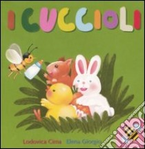 I cuccioli libro di Cima Lodovica; Giorgio Elena