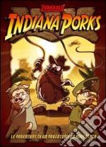 Indiana Porks. Le avventure di una avventuriero avventato libro