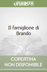 Il famiglione di Brando libro di Bettini Daniela