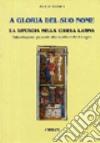 A gloria del suo nome. La liturgia nella Chiesa Latina. Introduzione generale allo studio della Liturgia