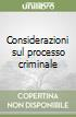 Considerazioni sul processo criminale libro