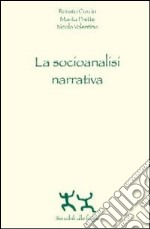 La socioanalisi narrativa libro di Curcio Renato - Prette Marita - Nicola Valentino