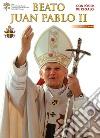 Beato Giovanni Paolo II. Ediz. spagnola libro