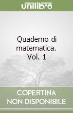 Quaderno di matematica (1) libro di Pacini Claudio