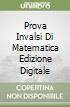 PROVA INVALSI DI MATEMATICA EDIZIONE DIGITALE libro